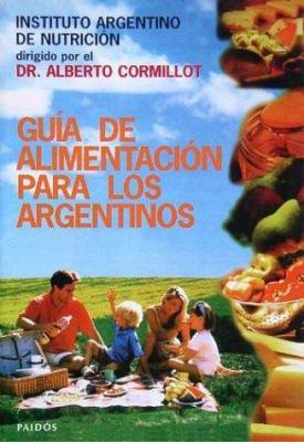 Guia de Alimentacion Para Los Argentinos 9789501226492
