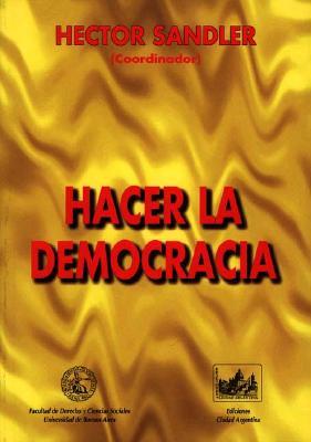 Hacer La Democracia 9789509385672