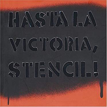 Hasta La Victoria Stencil