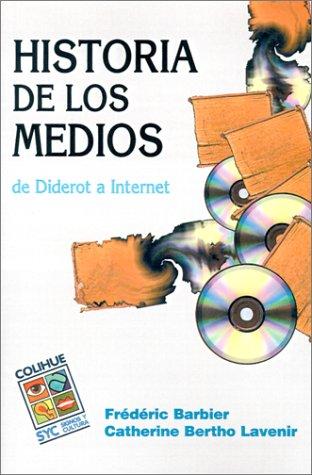 Historia de los Medios: de Diderot A Internet 9789505812677