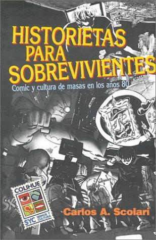 Historietas Para Sobrevivientes: Comic y Cultura de Masas En Los Aos 80 9789505812653