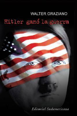 Hitler Gano La Guerra 9789500724777
