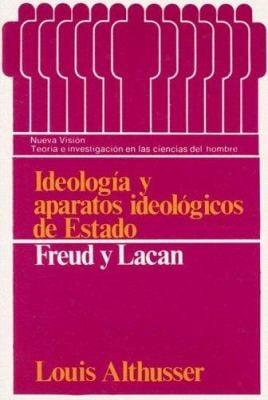 Ideologia y Aparatos Ideologicos de Estado: Freud y Lacan 9789506020323