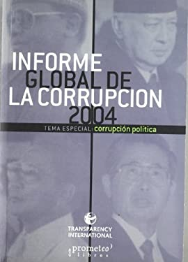 Informe Global de La Corrupcion 2004 9789509217676