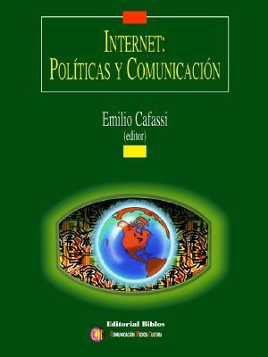Internet: Politicas y Comunicacion 9789507861826