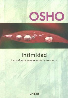 Intimidad: La Confianza en Uno Mismo y en el Otro = Intimacy 9789502803159