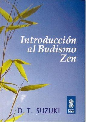 Introduccion al Budismo Zen = Introduction to Zen Buddhism 9789501710144