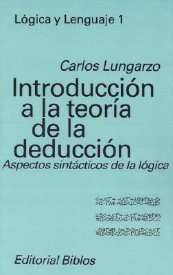 Introduccion a la Teoria de La Deduccion: Aspectos Sintacticos de La Logica