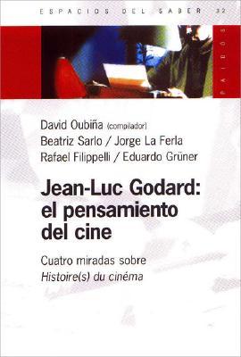 Jean-Luc Godard: El Pensamiento del Cine: Cuatro Miradas Sobre Histoire(s) Du Cinema 9789501265323