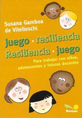Juego. Resiliencia. Resiliencia. Juego 9789505077762