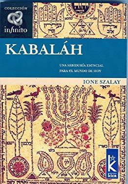 Kabalah: Una Sabiduria Esencial Para El Mundo de Hoy 9789501770032