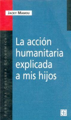 La Accion Humanitaria Explicada a MIS Hijos 9789505575060