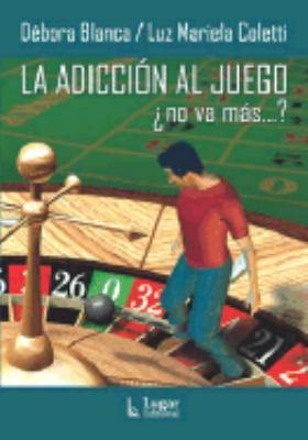 La Adiccion Al Juego No Va Mas? 9789508922755