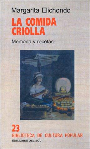 La Comida Criolla: Memoria y Recetas 9789509413764