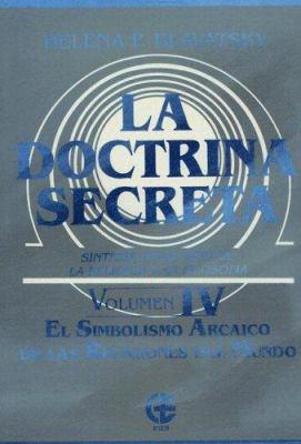 La Doctrina Secreta: Sintesis de la Ciencia, la Religion y la Filosofia 9789501711066