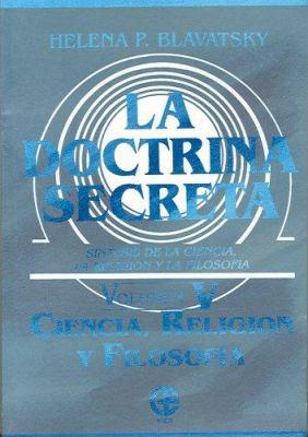 La Doctrina Secreta: Sintesis de la Ciencia, la Religion y la Filosofia 9789501711073
