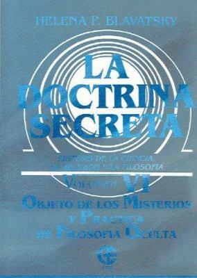 La Doctrina Secreta Vol VI: Objeto de Los Misterios y Practica de Filosofia Oculta 9789501711080