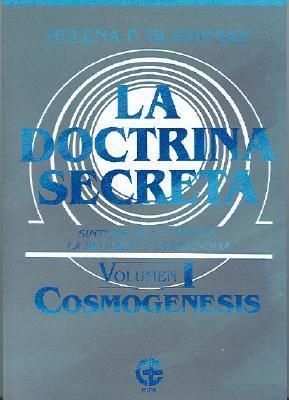 La Doctrina Secreta, Volumen 1: Sintesis de la Ciencia, la Religion y la Filosofia; Cosmogenesis 9789501711035