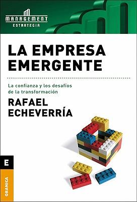La Empresa Emergente, La Confianza y Los Desafios de La Transformacion 9789506413019