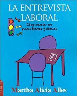 La Entrevista Laboral: 287 Buenas Respuestas A Todas las Preguntas Laborales 9789506412708