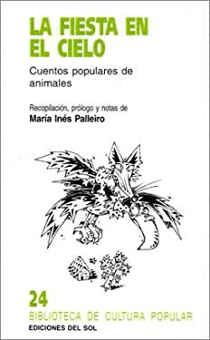 La Fiesta En El Cielo: Cuentos Populares de Animales 9789509413771