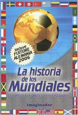 La Historia de Los Mundiales 9789507685279