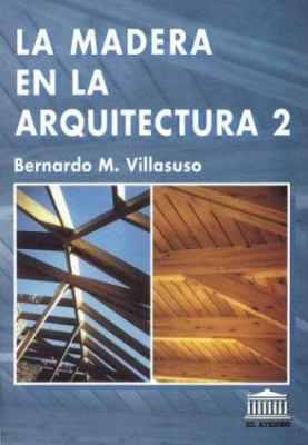 La Madera En La Arquitectura 2 9789500253109