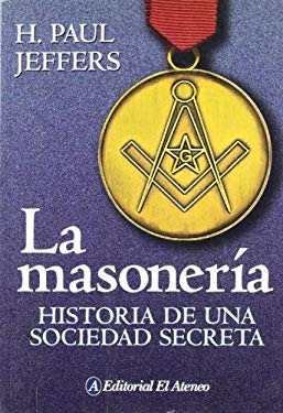 La Masoneria: Historia de una Sociedad Secreta 9789500263924