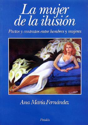 La Mujer de La Ilusion = For They Know Not What They Do 9789501270242
