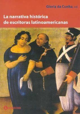 La Narrativa Historica de Escritoras Latinoamericanas 9789500515542