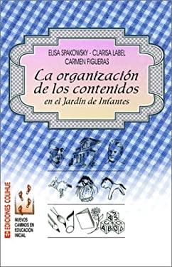 La Organizacion de los Contenidos: En el Jardin de Infantes 9789505816972