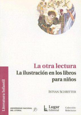 La Otra Lectura: La Illustracion en los Libros Para Ninos 9789508922373