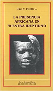 La Presencia Africana en Nuestra Identidad 9789509413825