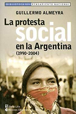 La Protesta Social en la Argentina (1990-2004) 9789507541100