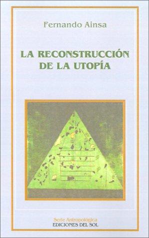 La Reconstruccion de la Utopia 9789509413870