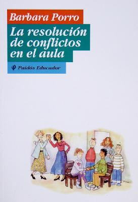 La Resolucion de Conflictos En El Aula = Home Is Where We Start from 9789501221466