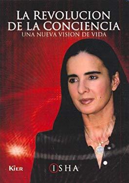 La Revolucion de La Conciencia: Una Nueva Vision de Vida 9789501702279