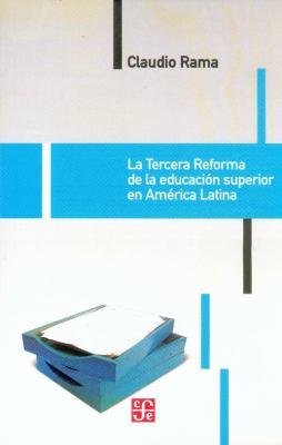 La Tercera Reforma de La Educacion Superior En America Latina