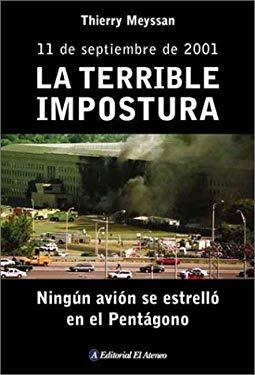 La Terrible Impostura: Ningun Avion Se Estrello en el Pentagono: 11 de Septiembre de 2001 9789500286848
