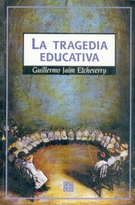 La Tragedia Educativa 9789505573219