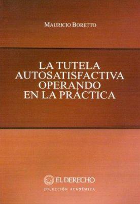 La Tutela Autosatisfactiva Operando En La Practica 9789505233410