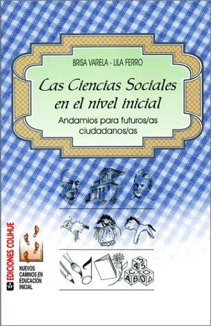 Las Ciencias Sociales en el Nivel Inicial: Andamios Para Futuros/As Ciudadanos/As 9789505817078