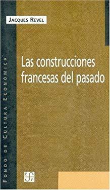 Las Construcciones Francesas del Pasado: La Escuela Francesa y La Historiografia del Pasado 9789505575107