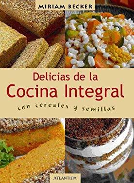 Las Delicias de La Cocina Integral 9789500830584