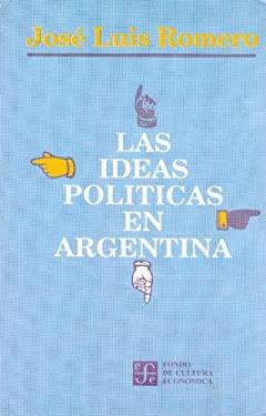 Las Ideas Politicas en Argentina 9789505570096