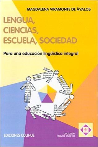 Lengua, Ciencias, Escuela, Sociedad: Para una Educacion Linguistica Integral 9789505816583