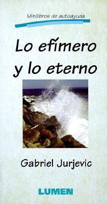 Lo Efimero y Lo Eterno = The Eternal and Mystical 9789507244643