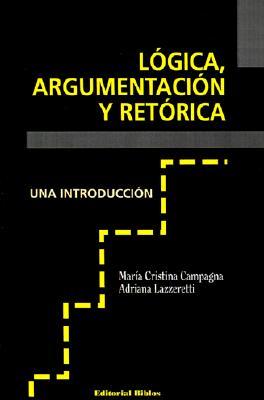 Logica, Argumentacion y Retorica 9789507861819