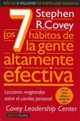 Los 7 Habitos de la Gente Altamente Efectiva: La Revolucion Etica en la Vida Cotidiana y en la Empresa 9789501251111