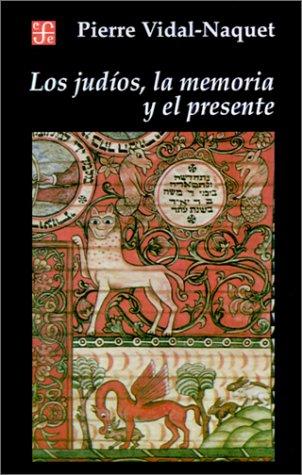Los Judios, la Memoria y el Presente 9789505572182